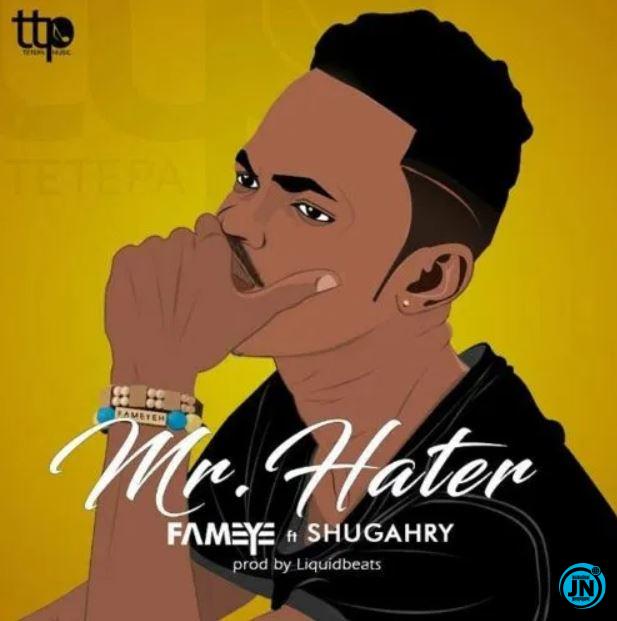 Fameye - Mr Hater Ft. Shugry